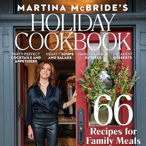 Martina McBride's Holiday Cookbook (special interest publication)